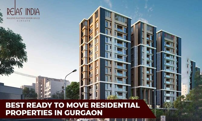 Best Ready to Move residential properties in Gurgaon