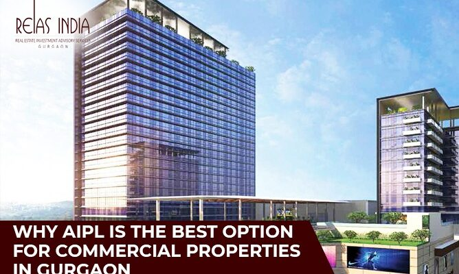 Why AIPL is the Best option for Commercial Properties in Gurgaon
